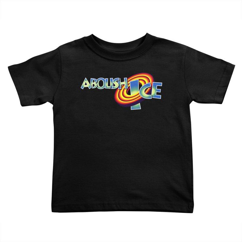 ABOLISH I.C.E. Space Jam Kids Toddler T-Shirt by Teenage Stepdad
