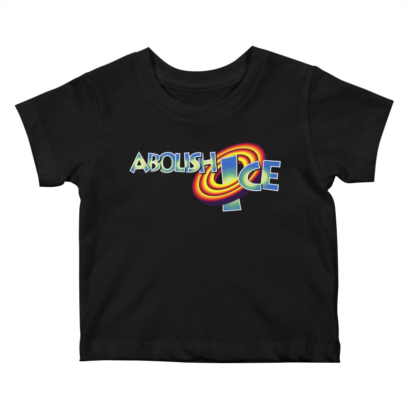 ABOLISH I.C.E. Space Jam Kids Baby T-Shirt by Teenage Stepdad