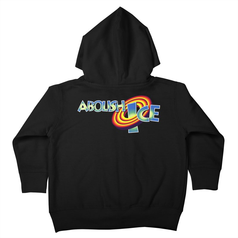 ABOLISH I.C.E. Space Jam Kids Toddler Zip-Up Hoody by Teenage Stepdad