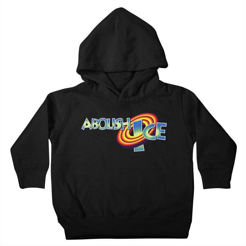 ABOLISH I.C.E. Space Jam Kids Toddler Pullover Hoody by Teenage Stepdad