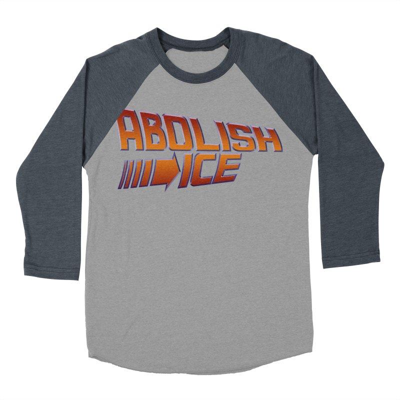 ABOLISH I.C.E. Back to the Future Men's Baseball Triblend Longsleeve T-Shirt by Teenage Stepdad