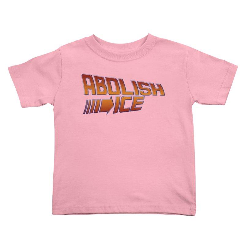ABOLISH I.C.E. Back to the Future Kids Toddler T-Shirt by Teenage Stepdad