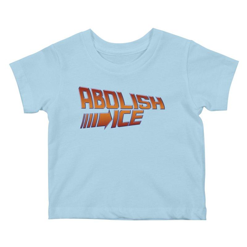 ABOLISH I.C.E. Back to the Future Kids Baby T-Shirt by Teenage Stepdad