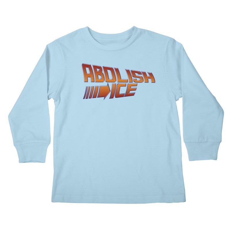 ABOLISH I.C.E. Back to the Future Kids Longsleeve T-Shirt by Teenage Stepdad
