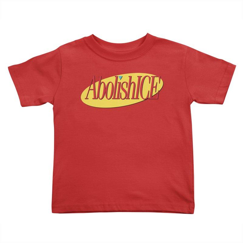 ABOLISH I.C.E. Seinfeld Kids Toddler T-Shirt by Teenage Stepdad