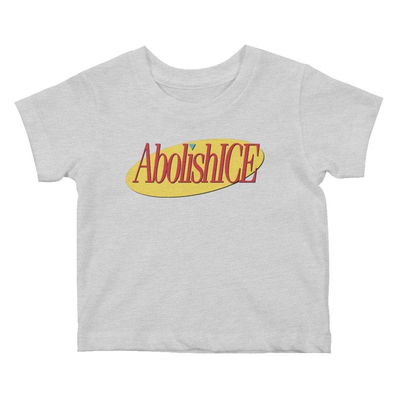ABOLISH I.C.E. Seinfeld Kids Baby T-Shirt by Teenage Stepdad