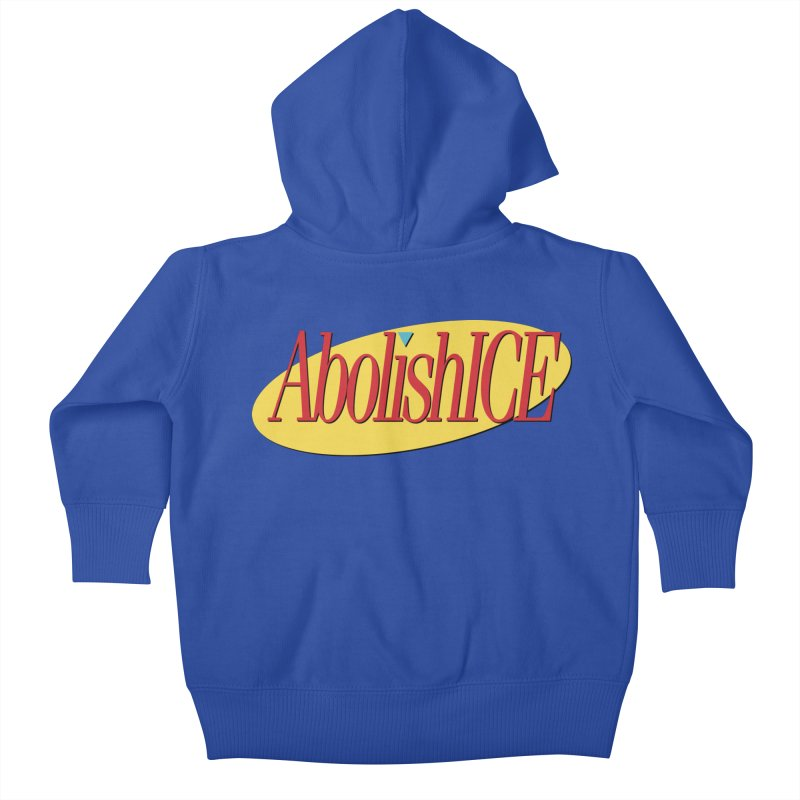 ABOLISH I.C.E. Seinfeld Kids Baby Zip-Up Hoody by Teenage Stepdad