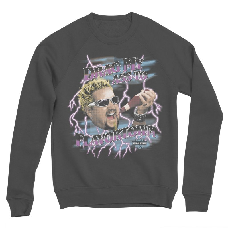 HIGHWAY TO FLAVORTOWN Men's Sponge Fleece Sweatshirt by Teenage Stepdad