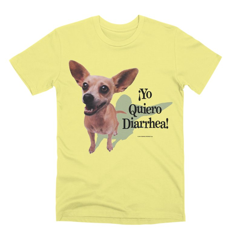 YO QUIERO DIARRHEA Men's Premium T-Shirt by Teenage Stepdad