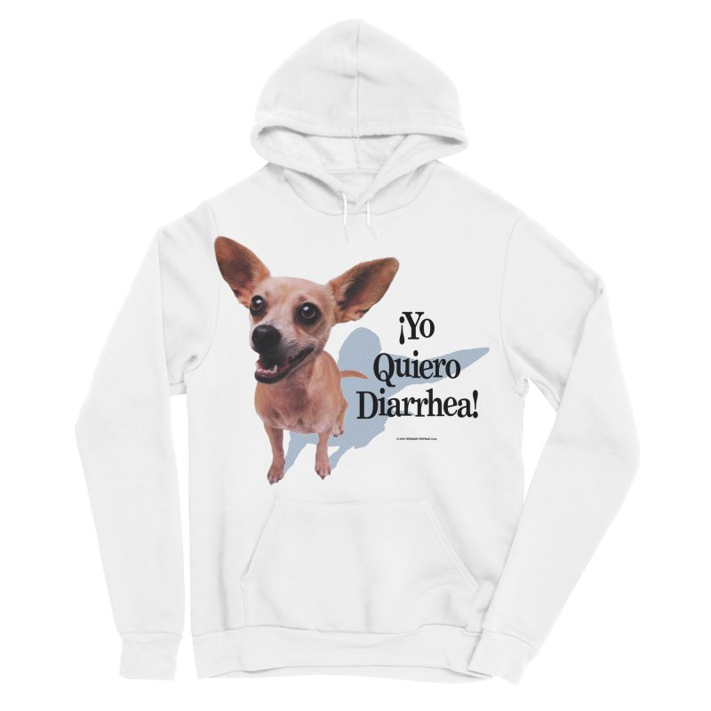 YO QUIERO DIARRHEA Women's Sponge Fleece Pullover Hoody by Teenage Stepdad