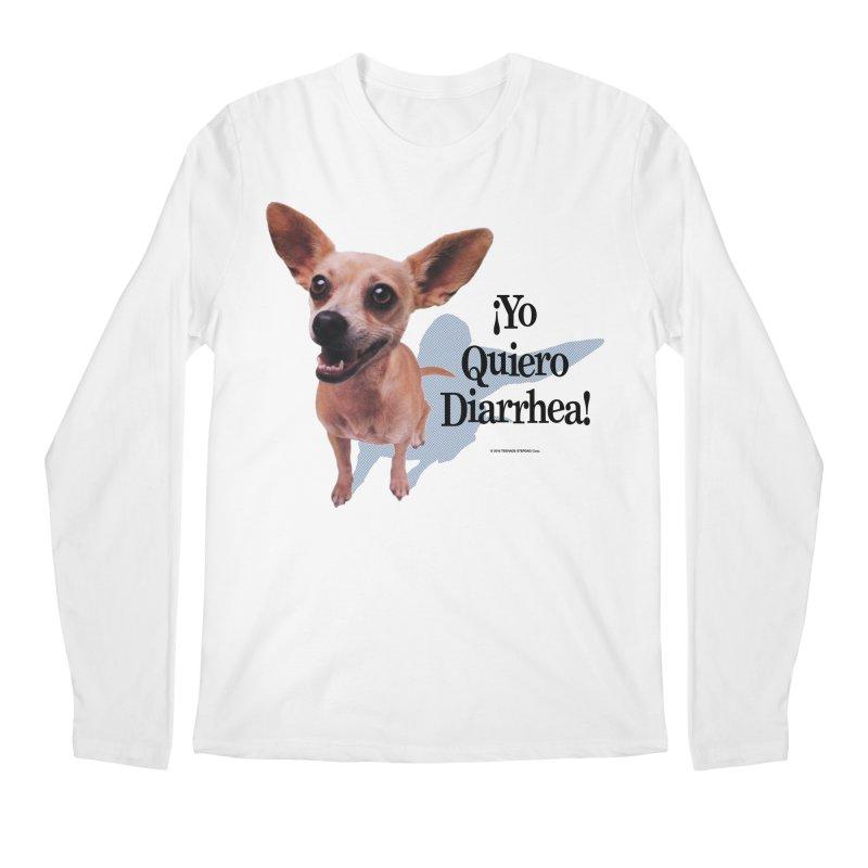 YO QUIERO DIARRHEA Men's Regular Longsleeve T-Shirt by Teenage Stepdad