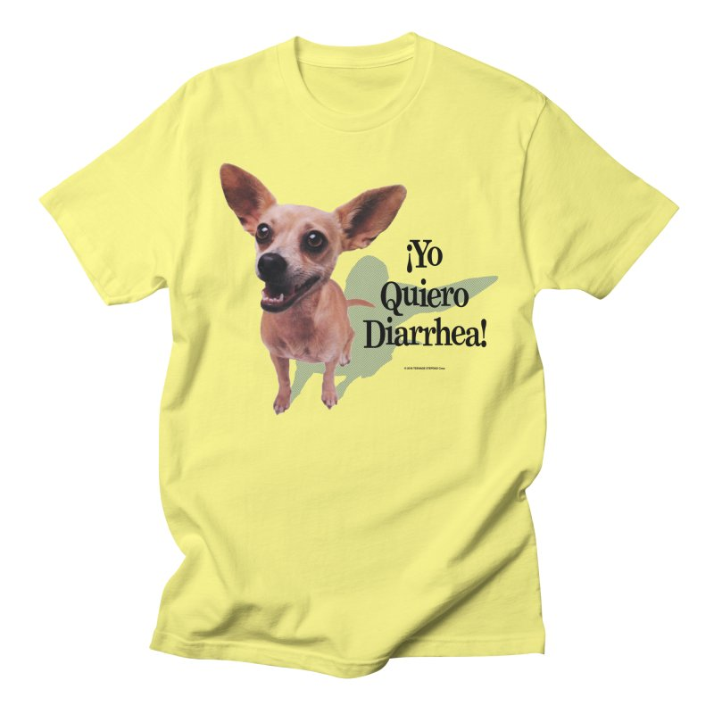 YO QUIERO DIARRHEA Men's Regular T-Shirt by Teenage Stepdad