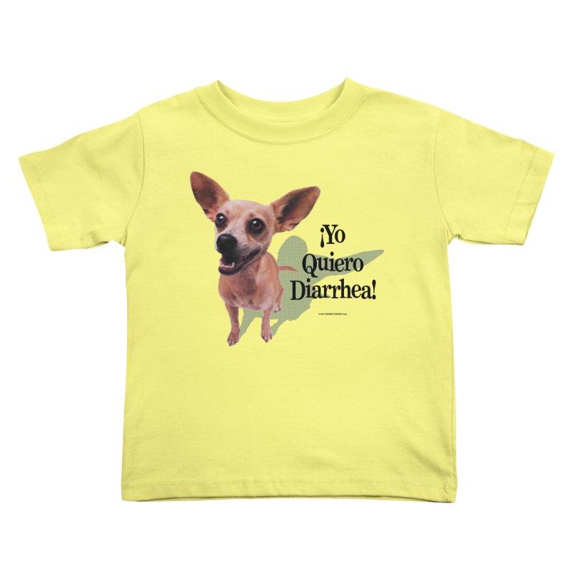 YO QUIERO DIARRHEA Kids Toddler T-Shirt by Teenage Stepdad
