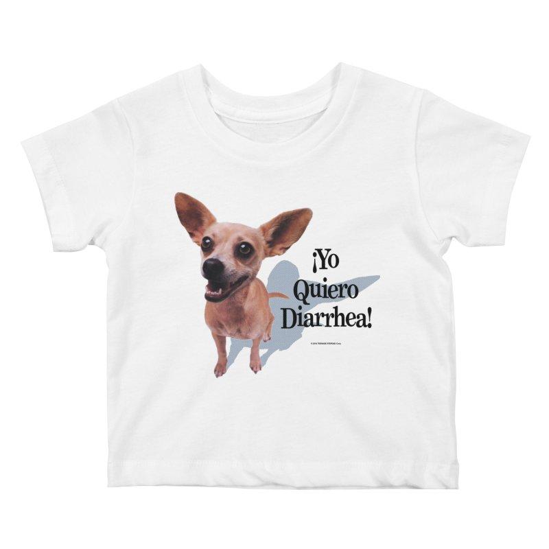 YO QUIERO DIARRHEA Kids Baby T-Shirt by Teenage Stepdad