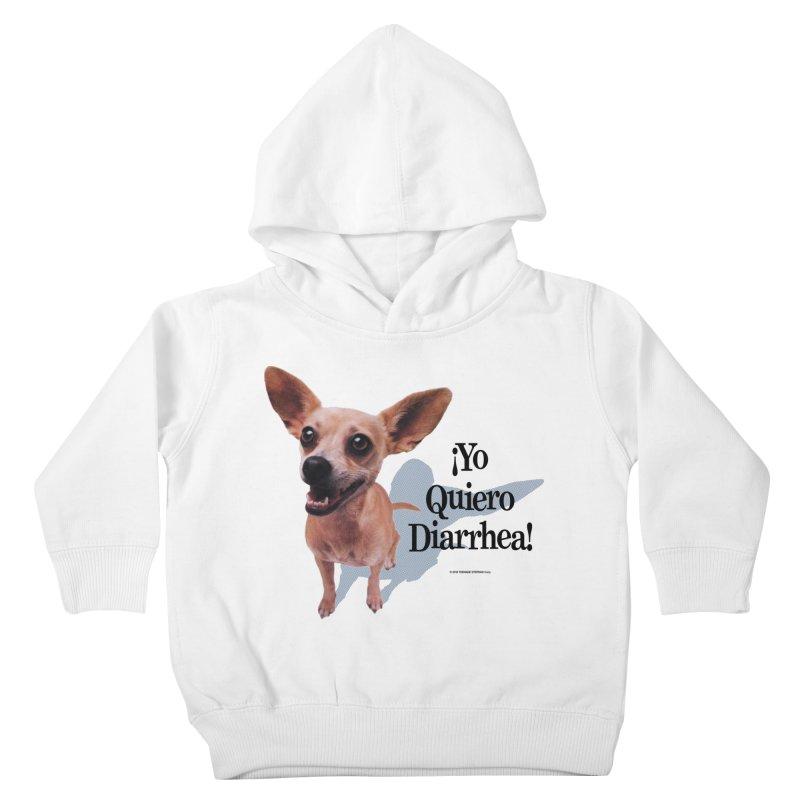 YO QUIERO DIARRHEA Kids Toddler Pullover Hoody by Teenage Stepdad