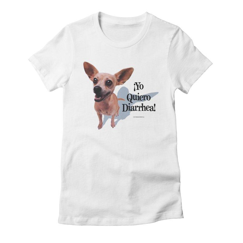 YO QUIERO DIARRHEA Women's Fitted T-Shirt by Teenage Stepdad