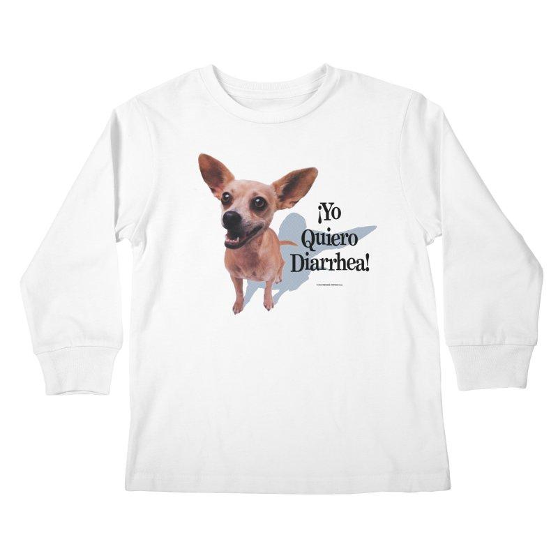 YO QUIERO DIARRHEA Kids Longsleeve T-Shirt by Teenage Stepdad