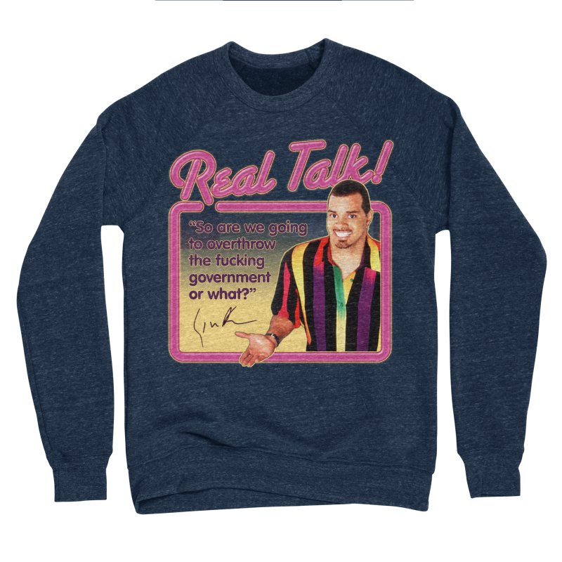 REAL TALK! Men's Sponge Fleece Sweatshirt by Teenage Stepdad