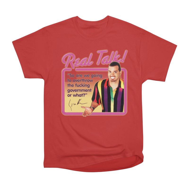 REAL TALK! Women's Heavyweight Unisex T-Shirt by Teenage Stepdad