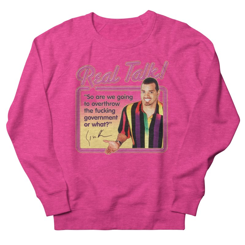 REAL TALK! Men's French Terry Sweatshirt by Teenage Stepdad