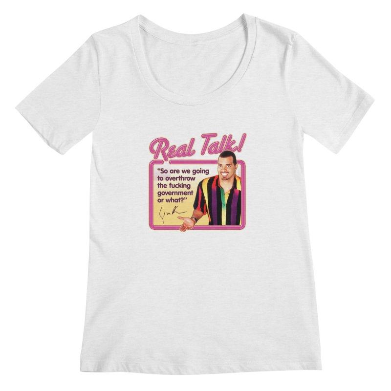 REAL TALK! Women's Scoop Neck by Teenage Stepdad