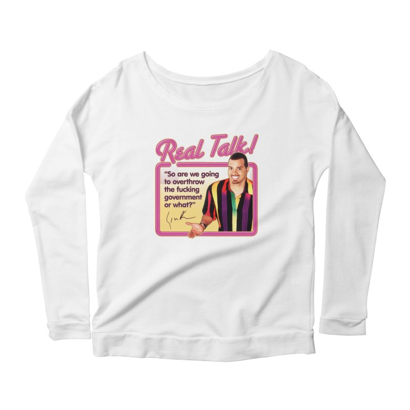 REAL TALK! Women's Scoop Neck Longsleeve T-Shirt by Teenage Stepdad