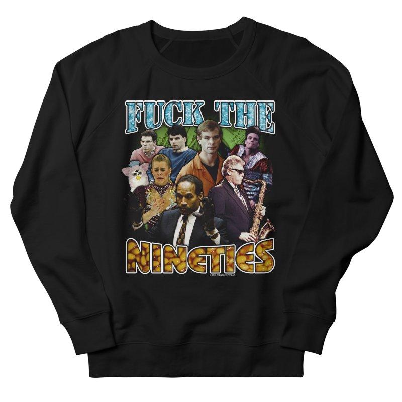FUCK THE NINETIES BOOTLEG Women's French Terry Sweatshirt by Teenage Stepdad