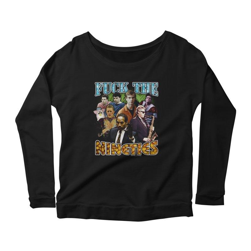 FUCK THE NINETIES BOOTLEG Women's Scoop Neck Longsleeve T-Shirt by Teenage Stepdad
