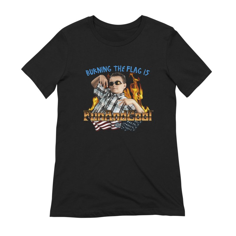 BURNING THE FLAG IS FUN AND COOL Women's Extra Soft T-Shirt by Teenage Stepdad