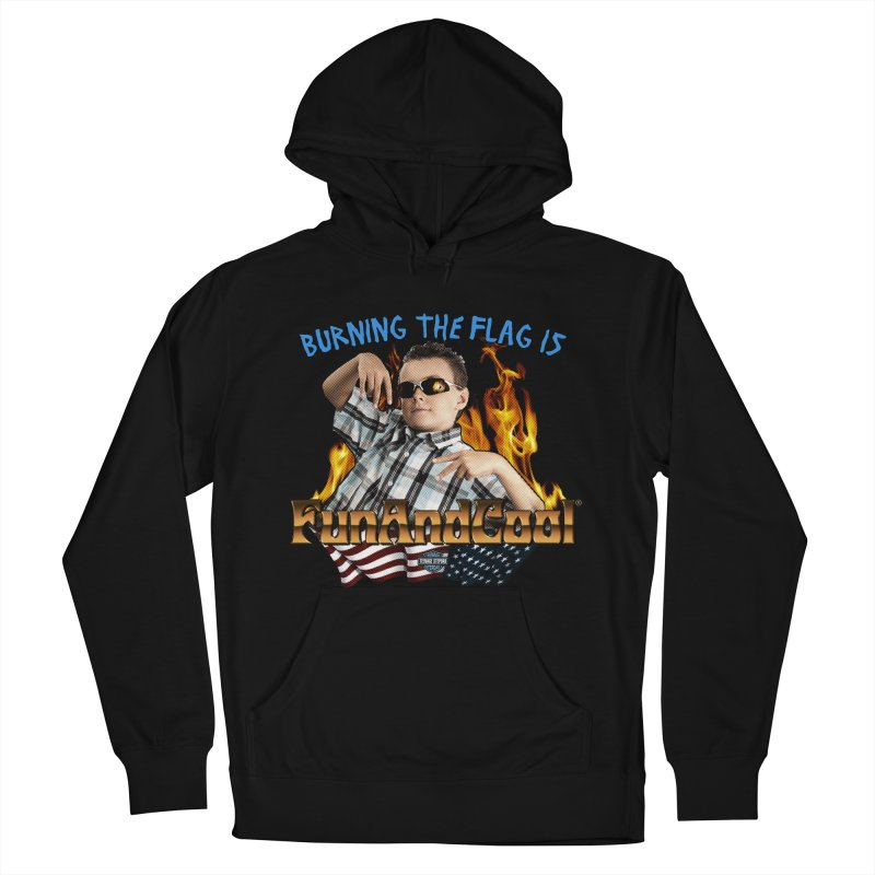 BURNING THE FLAG IS FUN AND COOL Men's French Terry Pullover Hoody by Teenage Stepdad