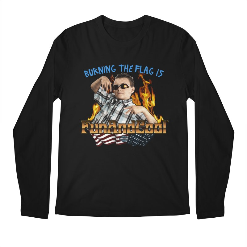 BURNING THE FLAG IS FUN AND COOL Men's Regular Longsleeve T-Shirt by Teenage Stepdad
