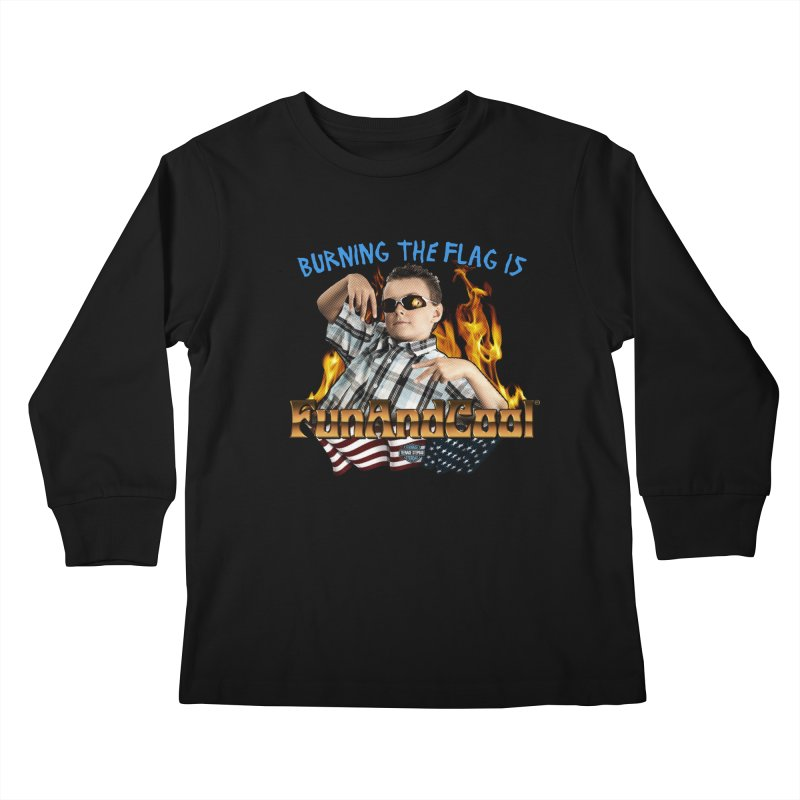BURNING THE FLAG IS FUN AND COOL Kids Longsleeve T-Shirt by Teenage Stepdad