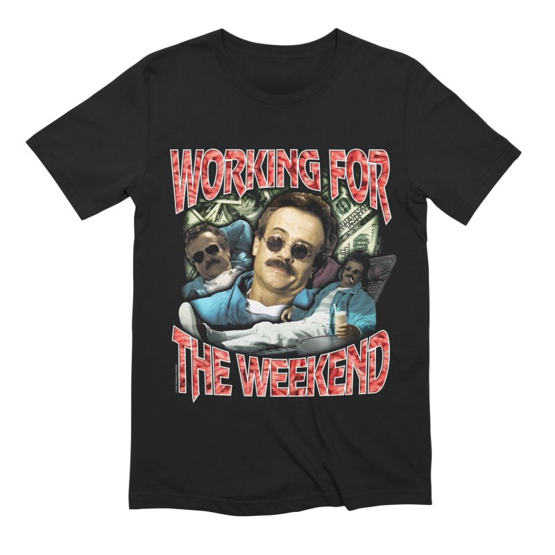WORKING FOR THE WEEKEND Men's Extra Soft T-Shirt by Teenage Stepdad