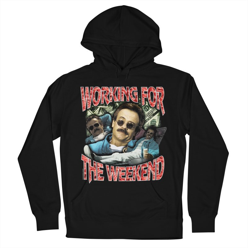 WORKING FOR THE WEEKEND Men's French Terry Pullover Hoody by Teenage Stepdad