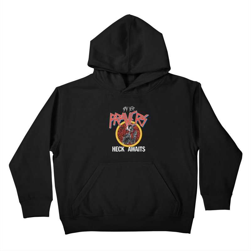 HECK AWAITS Kids Pullover Hoody by Teenage Stepdad