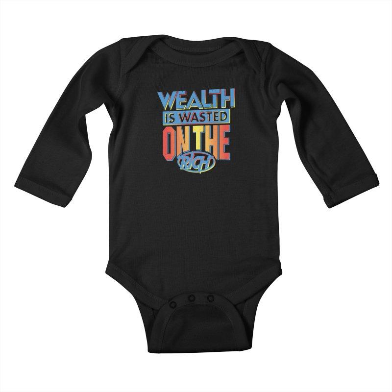 WEALTH IS WASTED ON THE RICH Kids Baby Longsleeve Bodysuit by Teenage Stepdad
