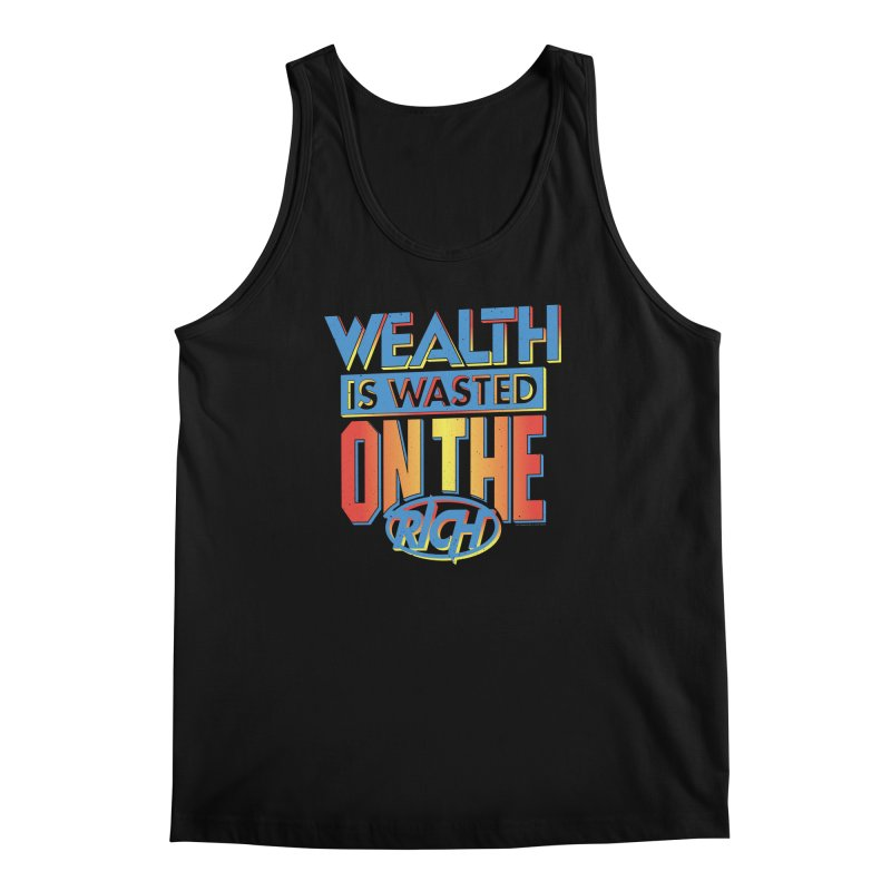WEALTH IS WASTED ON THE RICH Men's Regular Tank by Teenage Stepdad