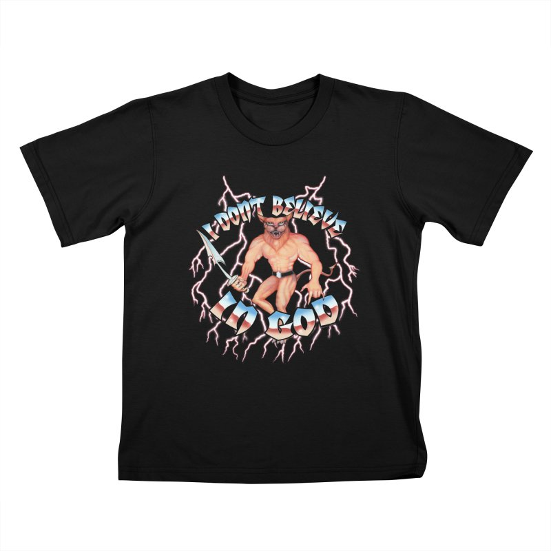 I DON'T BELIEVE IN GOD Kids T-Shirt by Teenage Stepdad