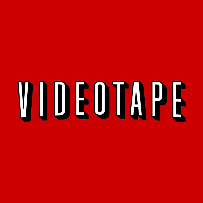VIDEOTAPE Men's T-Shirt by Teenage Stepdad