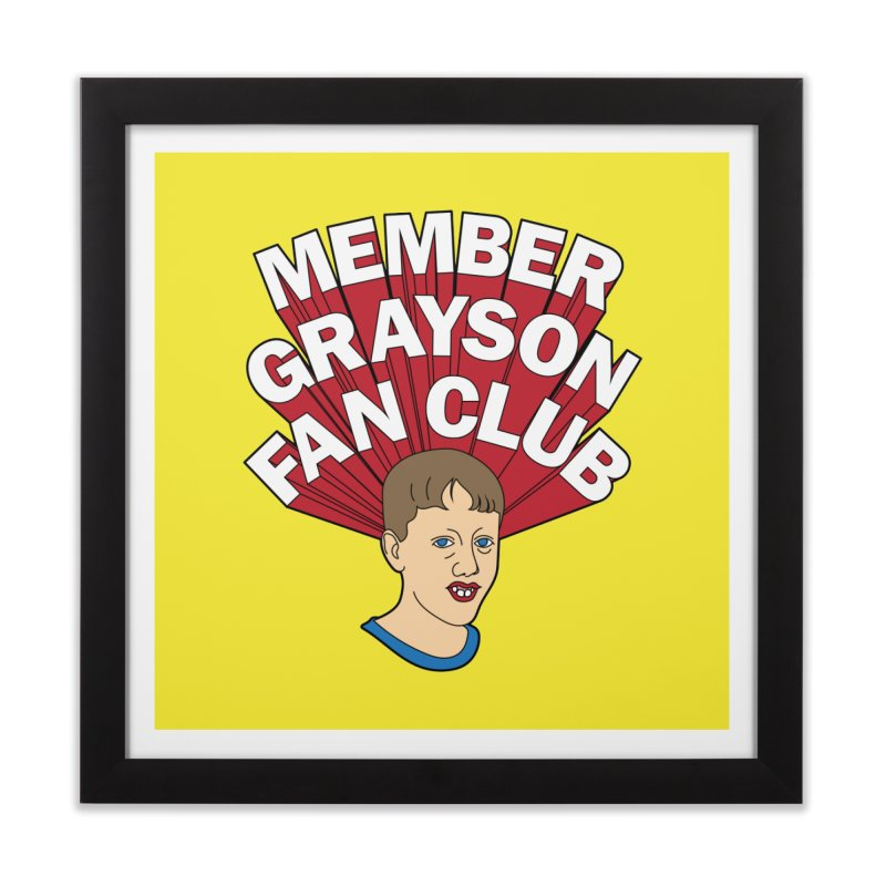 MEMBER GRAYSON FAN CLUB Home Framed Fine Art Print by Teenage Stepdad