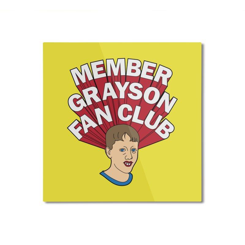 MEMBER GRAYSON FAN CLUB Home Mounted Aluminum Print by Teenage Stepdad