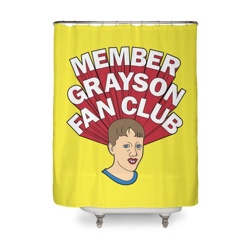 MEMBER GRAYSON FAN CLUB Home Shower Curtain by Teenage Stepdad