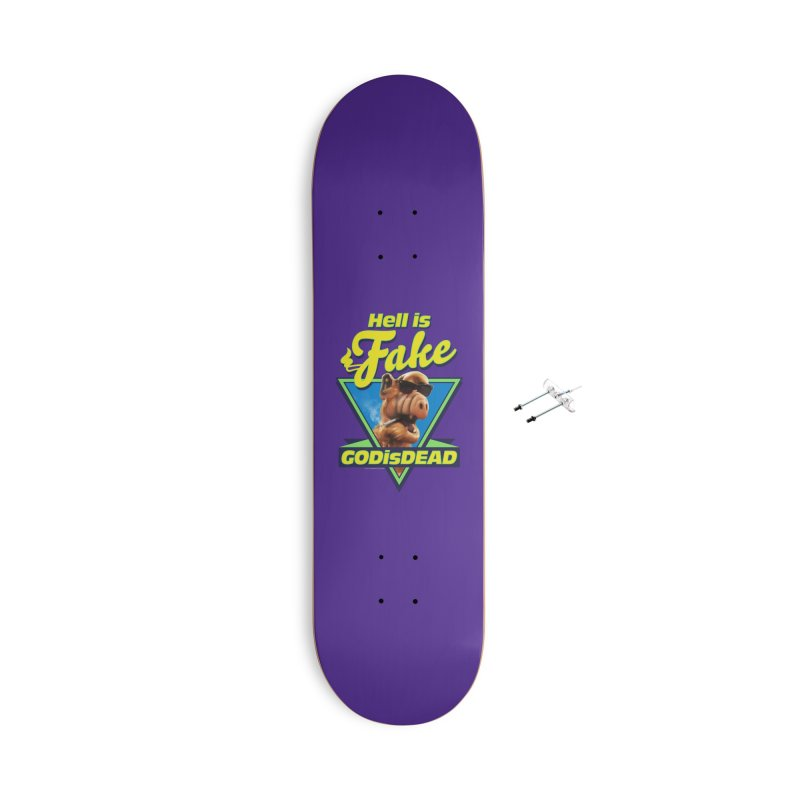 HELL IS FAKE  GOD IS DEAD Accessories With Hanging Hardware Skateboard by Teenage Stepdad