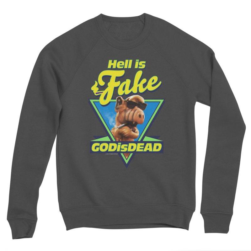 HELL IS FAKE  GOD IS DEAD Women's Sponge Fleece Sweatshirt by Teenage Stepdad