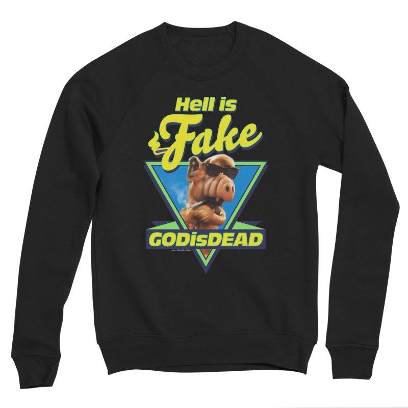 HELL IS FAKE  GOD IS DEAD Men's Sponge Fleece Sweatshirt by Teenage Stepdad