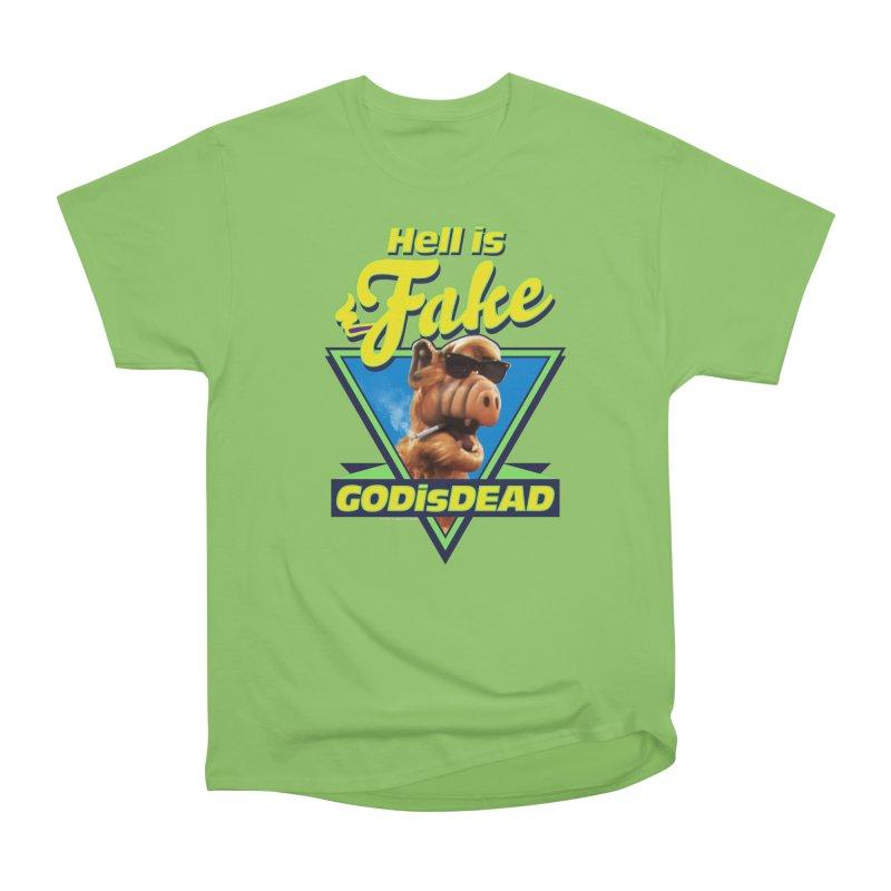 HELL IS FAKE  GOD IS DEAD Women's Heavyweight Unisex T-Shirt by Teenage Stepdad