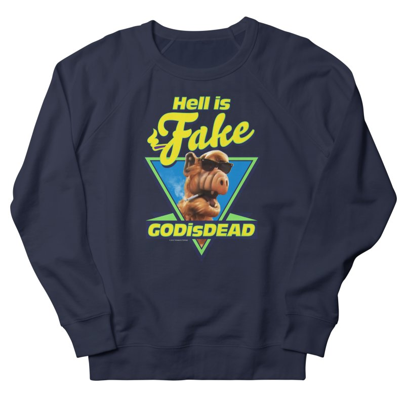 HELL IS FAKE  GOD IS DEAD Men's French Terry Sweatshirt by Teenage Stepdad