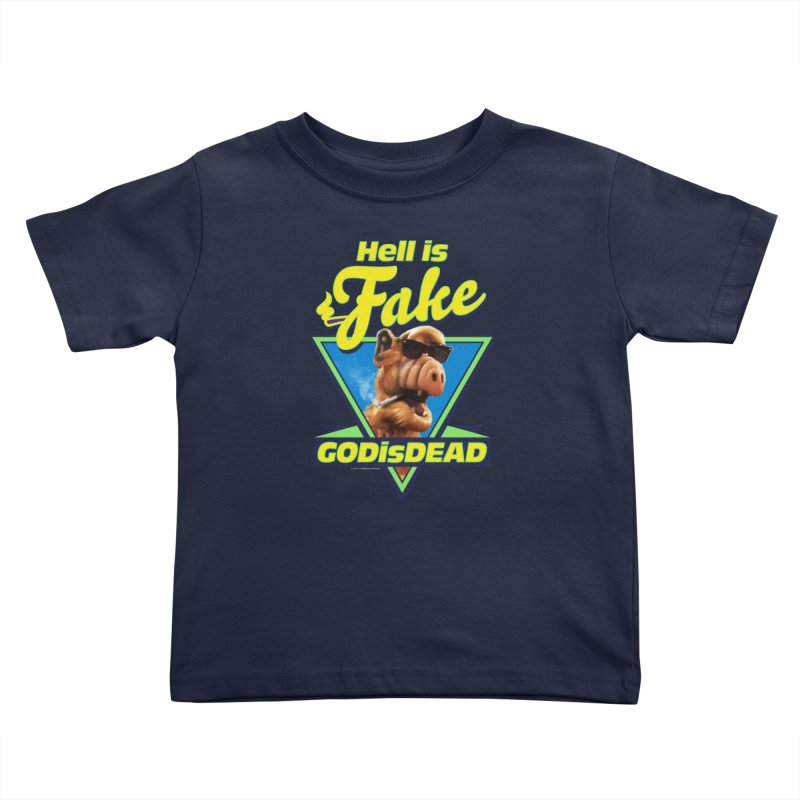 HELL IS FAKE  GOD IS DEAD Kids Toddler T-Shirt by Teenage Stepdad