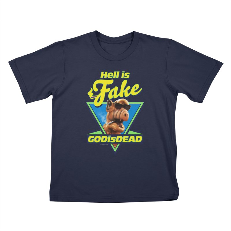 HELL IS FAKE  GOD IS DEAD Kids T-Shirt by Teenage Stepdad
