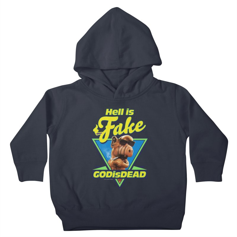 HELL IS FAKE  GOD IS DEAD Kids Toddler Pullover Hoody by Teenage Stepdad